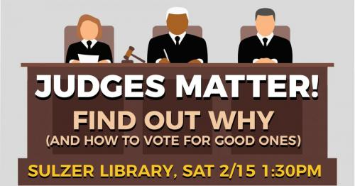 We elect judges here; use your power wisely