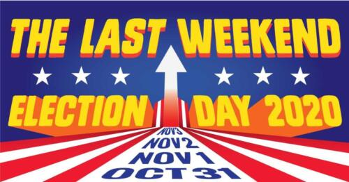 Last weekend before the election, get out the vote